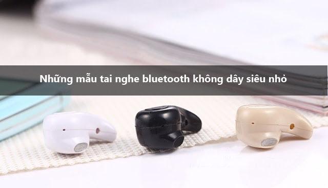 những mẫu tai nghe bluetooth không dây siêu nhỏ